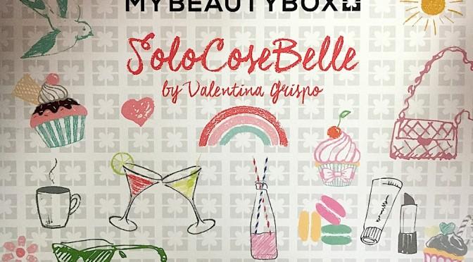 #SoloCoseBelle, la MyBeautyBox di maggio 2015 secondo Valentina Grispo. Un augurio per stare bene